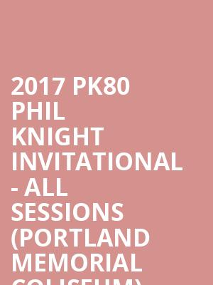 ... 2017 PK80 Phil Knight Invitational - All Sessions %28Portland Memorial Coliseum%29 at Portland