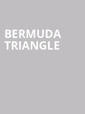 Bermuda Triangle at Aladdin Theatre