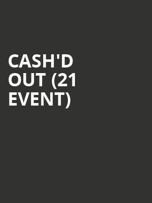 Cash'd Out (21+ Event) at Mississippi Studios