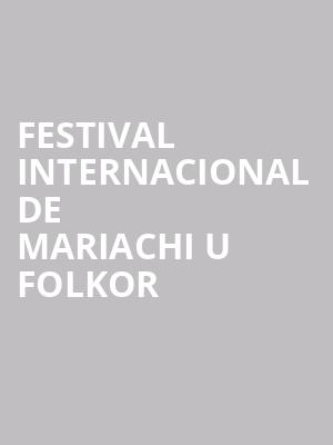 Festival Internacional de Mariachi u Folkor at Revolution Hall