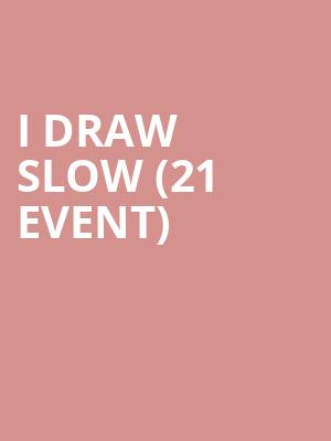 I Draw Slow (21+ Event) at Mississippi Studios