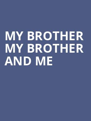 My Brother My Brother And Me Tickets Calendar Oct Arlene - Arlene schnitzer tickets