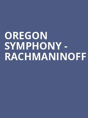 Oregon Symphony Rachmaninoff Tickets Dec Arlene - Arlene schnitzer tickets