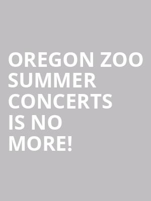 Oregon Zoo Summer Concerts is no more