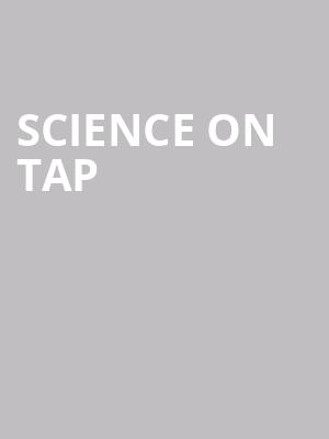 Science on Tap at Aladdin Theatre